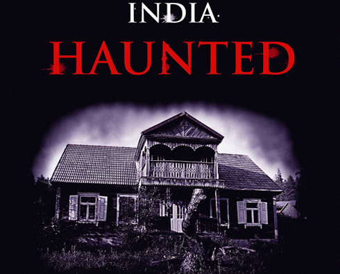 India Haunted, Real fact on Paranormal Happening in our real world